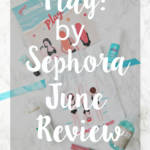 Play! by Sephora June 2017 Review
