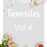 Friday Favorites Vol 4