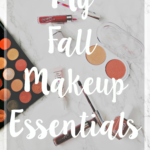 My Fall Makeup Essentials