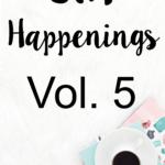 STH Happenings// Vol. 5