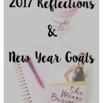 2017 Reflections & New Year Goals