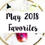 May 2018 Favorites