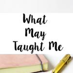 What May Taught Me