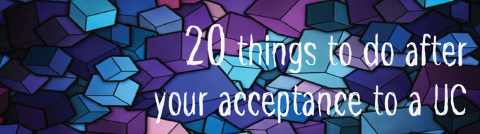 20 Things To Do After Your Acceptance To A UC