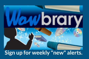Wowbrary weekly what's new alerts