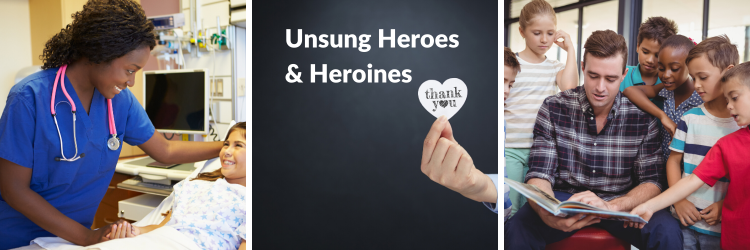 Unsung Heroes and Heroines