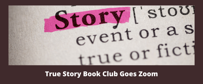 True Story book club goes zoom
