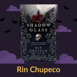 The Shadow Glass by Rin Chupeco