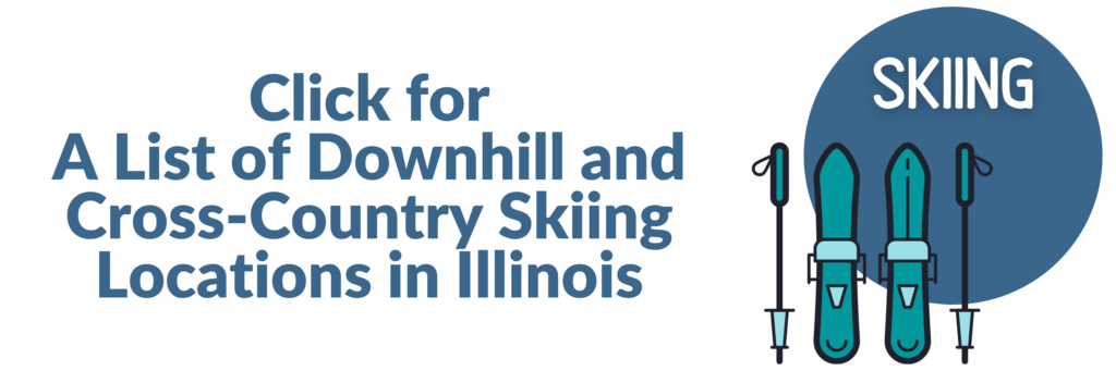 Text Click for A List of Downhill and Cross-Country Skiing Locations in Illinois