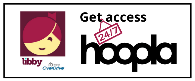 24-7 access to hoopla and Libby/Overdrive