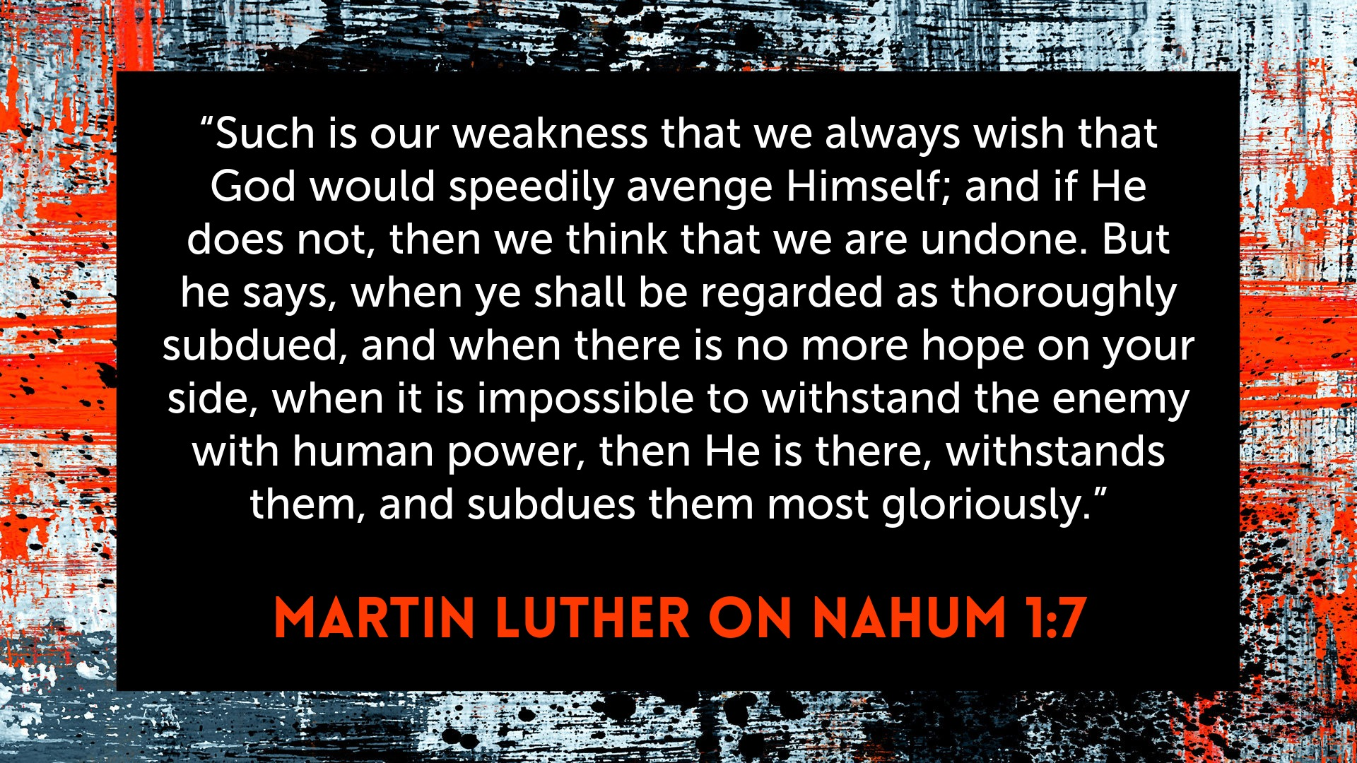 Luther on Nahum 1,7