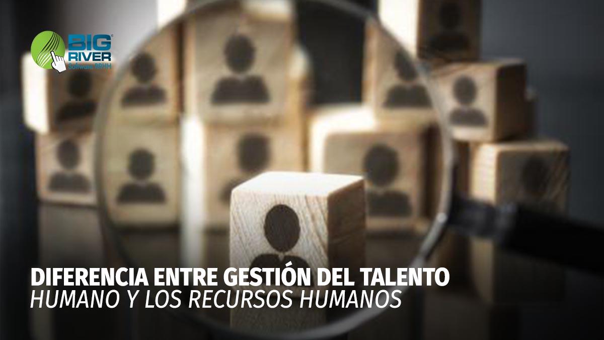 DIFERENCIAS ENTRE GESTIÓN DEL TALENTO HUMANO Y LOS RECURSOS HUMANOS