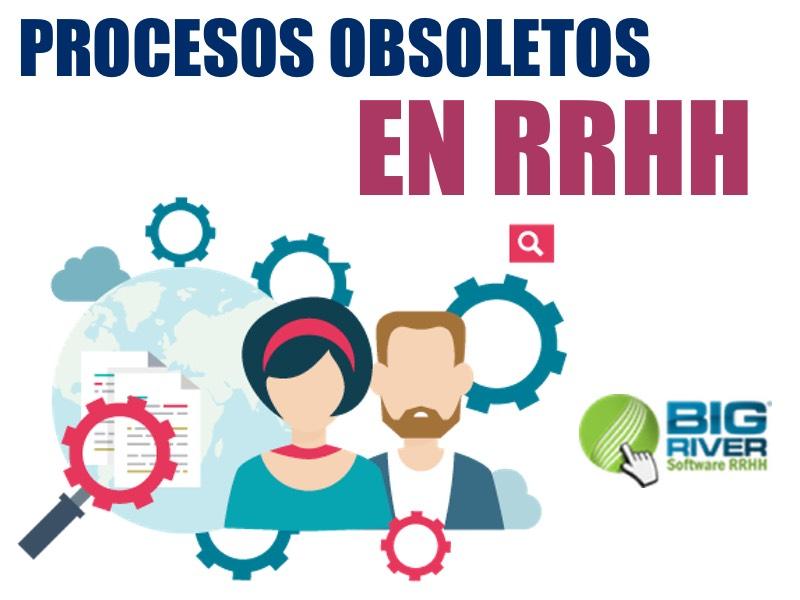 Procesos Obsoletos en RRHH