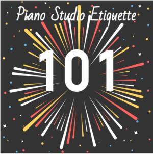 Piano Studio Etiquette 101