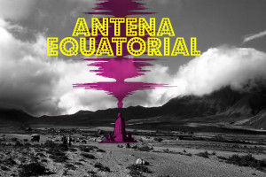 ANTENA EQUATORIAL: EL ESTADO MENTAL – MADRID