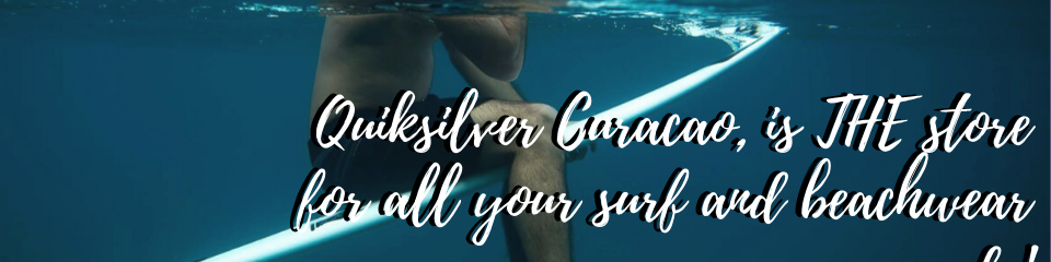 Quiksilver Curacao, the store for all your surf and beachwear needs