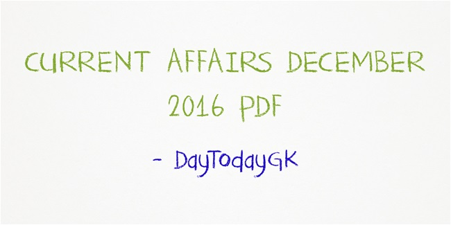 Current Affairs December 2016 Pdf