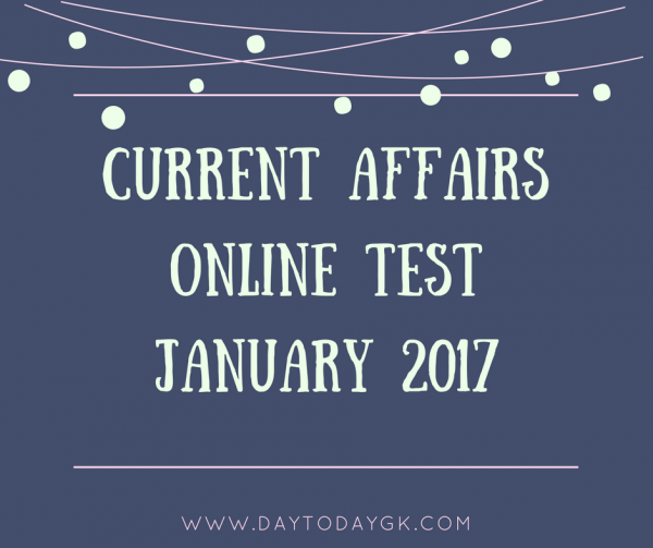 Current Affairs Online Test January 2017