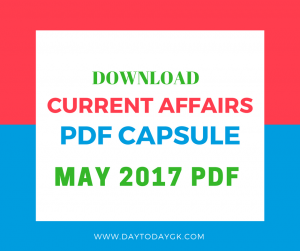 Current Affairs May 2017 PDF