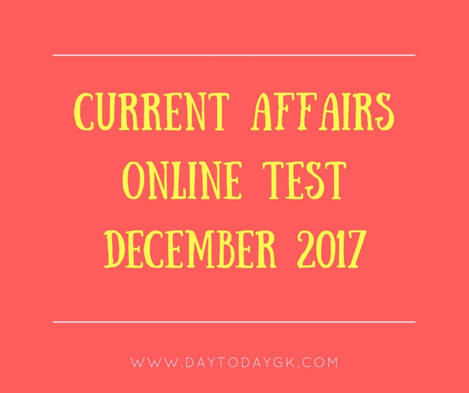 Current Affairs Online Test December 2017