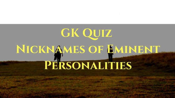 Nicknames of Eminent Personalities