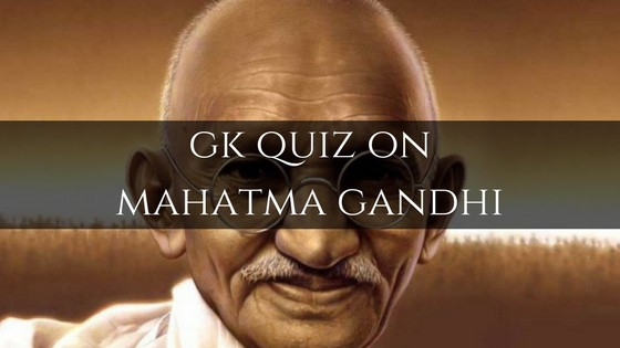 GK Quiz on Mahatma Gandhi