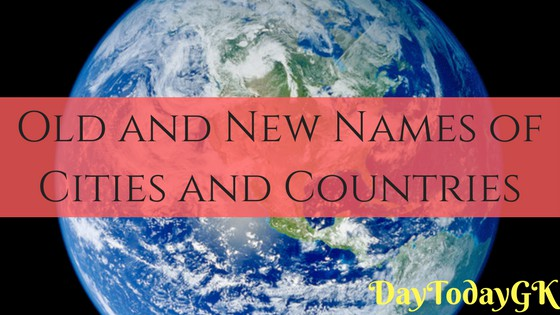 Old and New Names of Cities and Countries