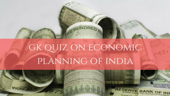GK Quiz on Economic Planning of India
