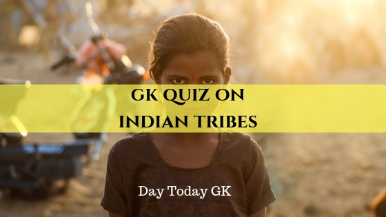 GK Quiz on Indian Tribes