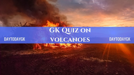 GK Quiz on Volcanoes