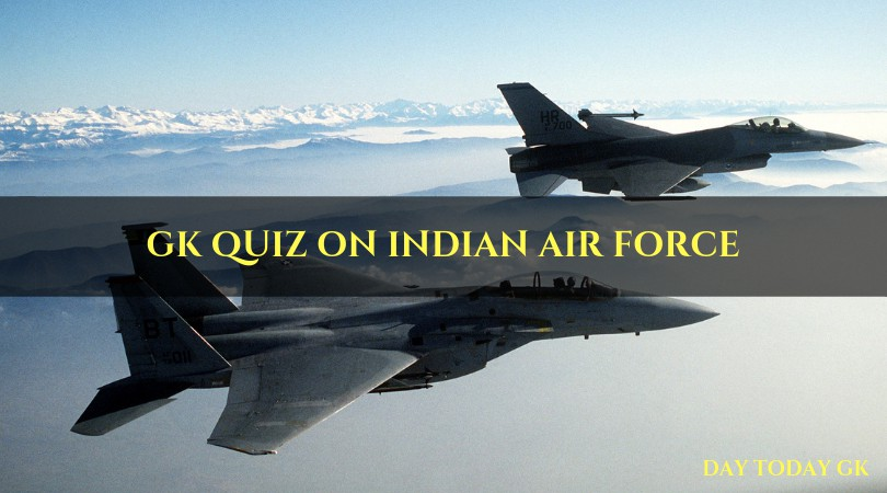 GK Quiz on Indian Air Force