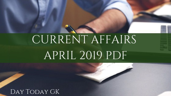 Current Affairs April 2019 PDF
