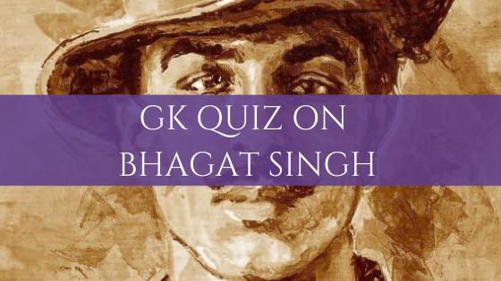 GK Quiz on Bhagat Singh