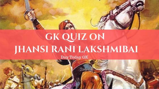 GK Quiz on Jhansi Rani Lakshmibai