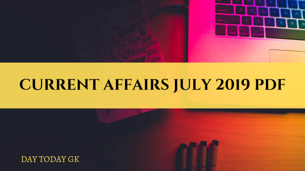 Current Affairs July 2019 PDF