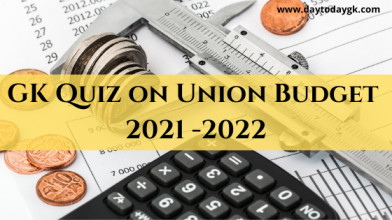 GK Quiz on Union Budget - 2021 to 2022