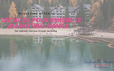 3 astuces pour rendre le marketing simple