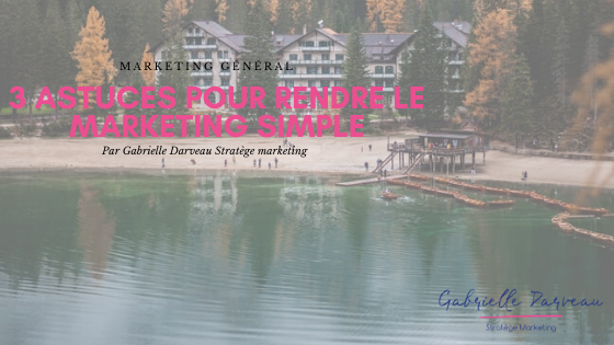 3 astuces pour rendre le marketing simple
