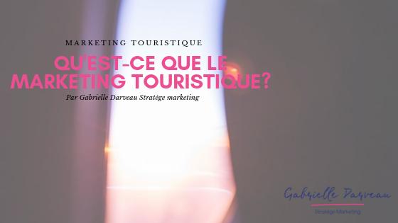 Qu'est-ce que le marketing touristique?