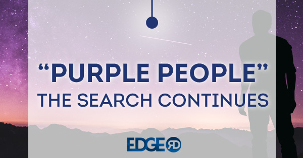"""Purple People""….the search continues!"
