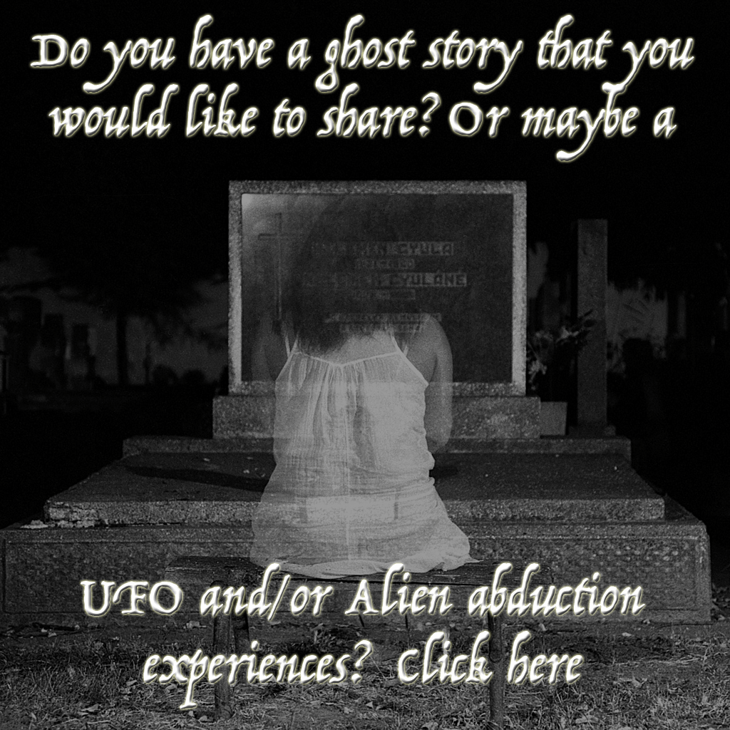 Ghost/UFO stories?