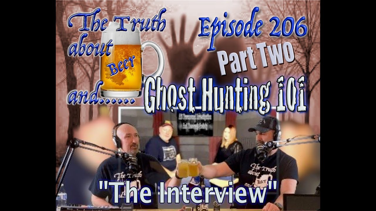 """TTABA…..Ghost Hunting 101 Part 2 """"The Interview"""""""