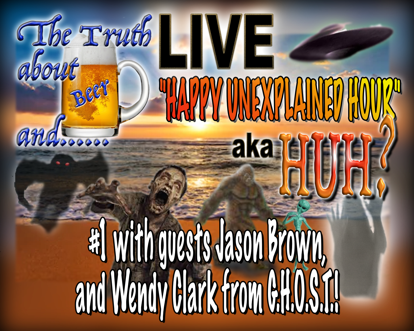 HUH? #1 5-30-2020 with special guest Jason Brown and Wendy Clark from GHOST