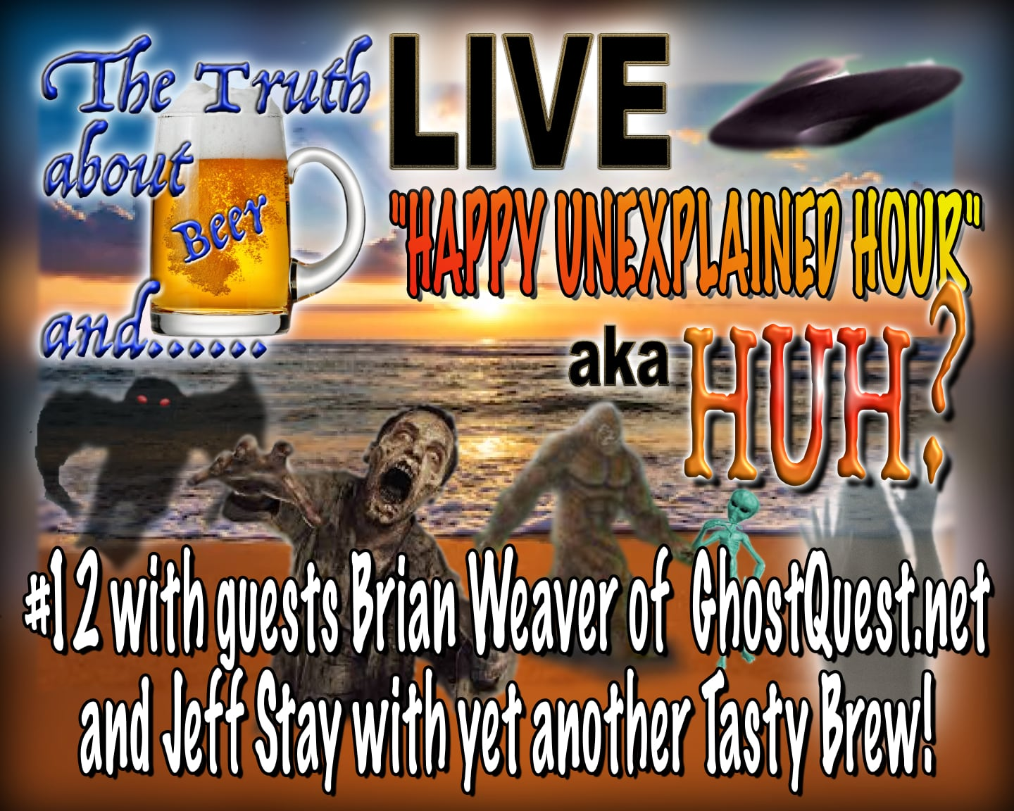 HUH? #12 with Brian Weaver from GhostQuest.net