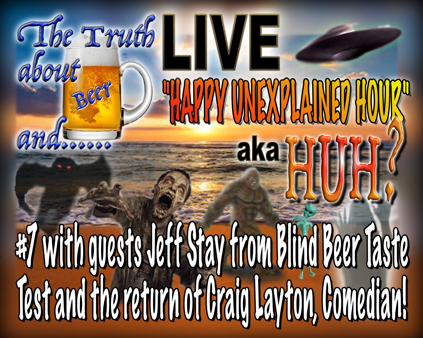HUH? LIVE #7 with special guest Jeff Stay and Craig Layton himself
