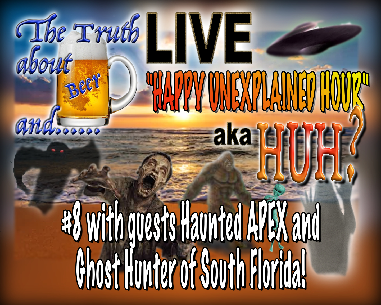 HUH LIVE #8 With special guests APEX and Ghost Hunters Of South Florida