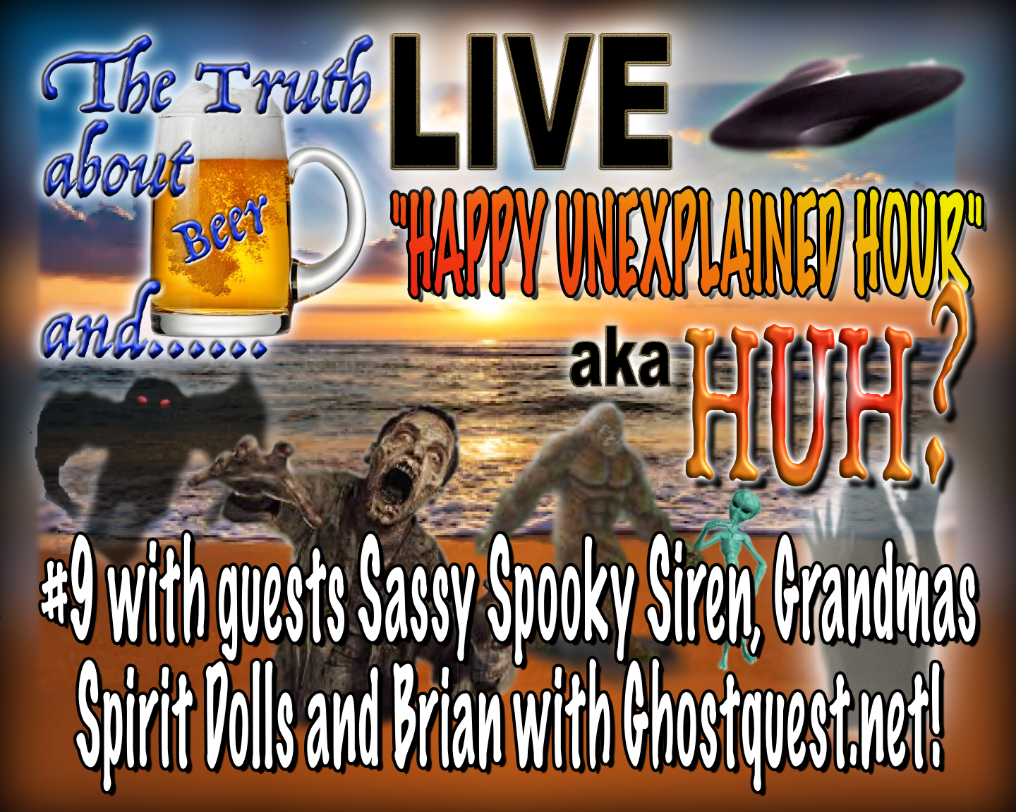 HUH? #9 8-4-2020 with special guests Sassy Spooky Siren, Grandmas Spirit Dolls and Ghostquest.net
