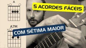 5 ACORDES fáceis maiores com sétima maior no violão!