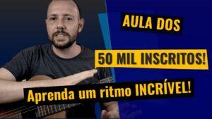 Aula dos 50 MIL INSCRITOS – RITMO INCRÍVEL do Gilberto Gil