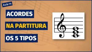 ACORDES NA PARTITURA – 5 TIPOS DIFERENTES DE LEITURA [Partitura para todos – aula 14]